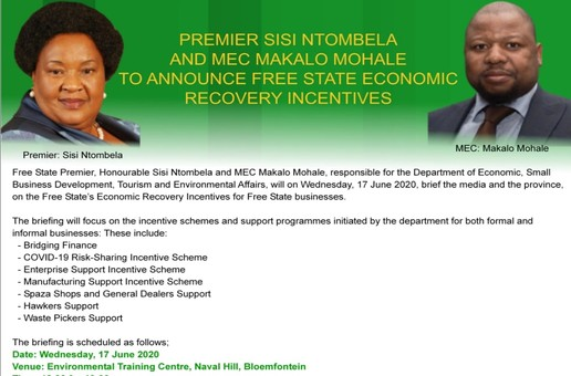 PREMIER SISI NTOMBELA AND MEC MAKALO MOHALE TO ANNOUNCE FREE STATE ECONOMIC RECOVERY INCENTIVES.